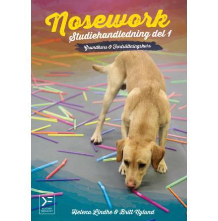 Nosework: studiehandledning del 1 - grundkurs & fortsättningskurs